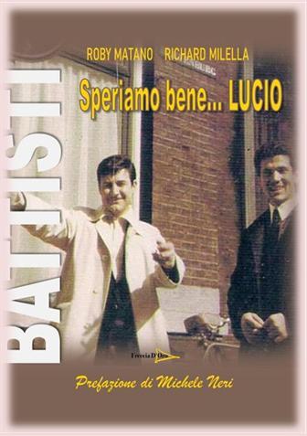 Speriamo Bene, il nuovo libro su Lucio Battisti uscirà il 29 Settembre