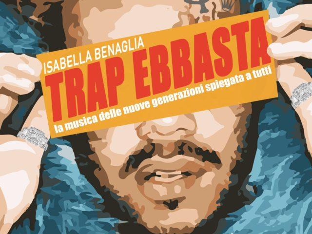 Trap ebbasta, il primo libro sulla trap italiana