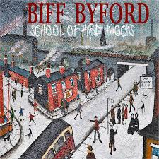 Biff Byford – School of Hard Knocks (Silver Lining Music)