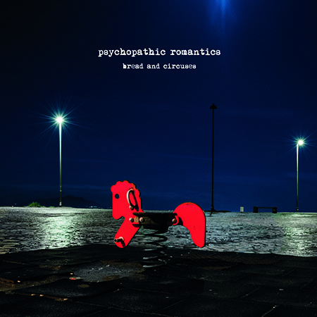 Psychopathic Romantics – Bread and circuses (Limited vinyl edition 2019) pastoso rock extra special