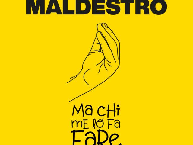 Ma Chi Me Lo Fa Fare, il nuovo singolo di Maldestro