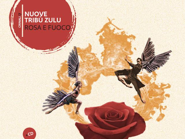 Nuove Tribù Zulu – Rosa e fuoco (Squi/libri SQLCD 127) gypsy folk rock con spezie indiane