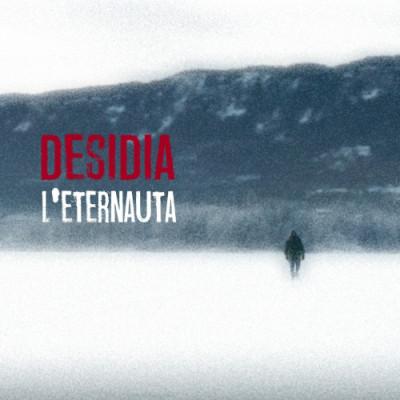 Desidia – L'eternauta