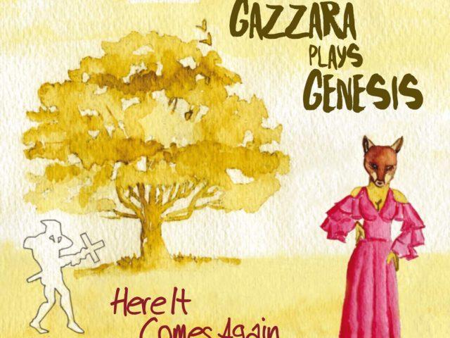 Gazzara risuona i Genesis anni '70 nell'album Here It Comes Again