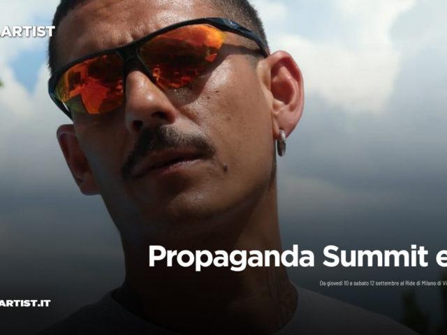 Propaganda Summit Edition, al via a Milano  la tre giorni di musica