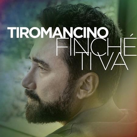 Tiromancino, il nuovo singolo è Finchè ti va