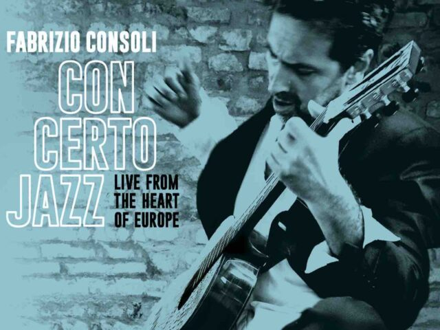 Fabrizio Consoli – Con Certo Jazz – Live From The Heart Of Europe (Vrec, 2020)