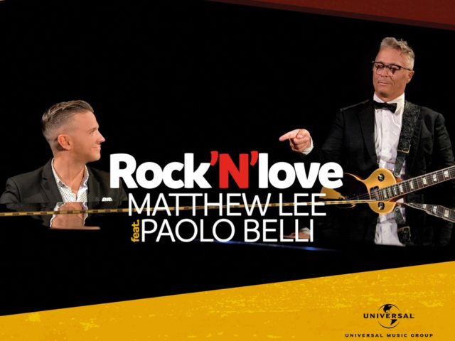 Matthew Lee lancia Rock'N'Love con Paolo Belli