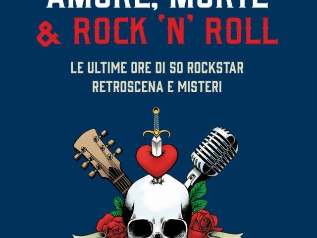 Ezio Guaitamacchi torna in libreria con Amore, Morte e Rock 'N' Roll