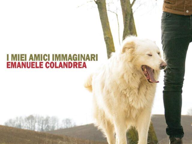 I Miei Amici Immaginari, disco di Emanuele Colandrea con Roberto Angelini, Galoni e Lucio Leoni