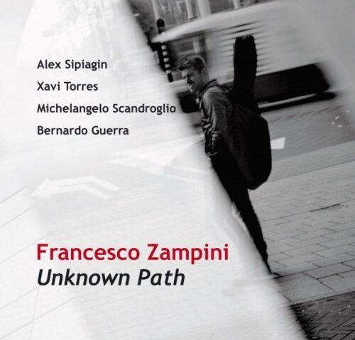 Il chitarrista e compositore Francesco Zampini pubblica Unknown Path
