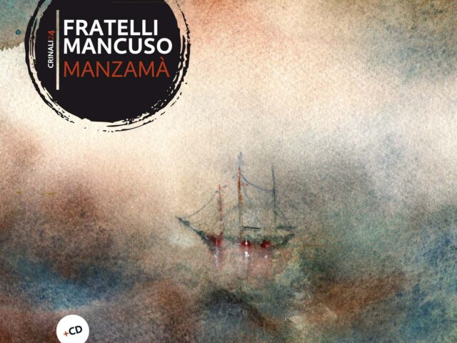 Fratelli Mancuso – Manzamà (Squilibri 2020) lacrime siciliane