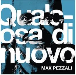 Max Pezzali torna con Qualcosa di nuovo