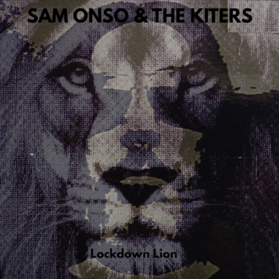 Sam Onso & The Kiters – Lockdown Lion (Casal Gajardo Records)