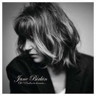 Oh ! Pardon tu dormais (nuovo disco di Jane Birkin) non esce Venerdì 20 Novembre