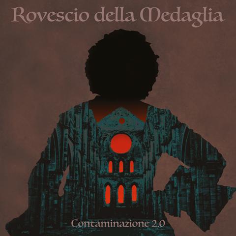 Il 20 Novembre esce Contaminazione 2.0 dei Rovescio della Medaglia, gruppo prog rock seminale