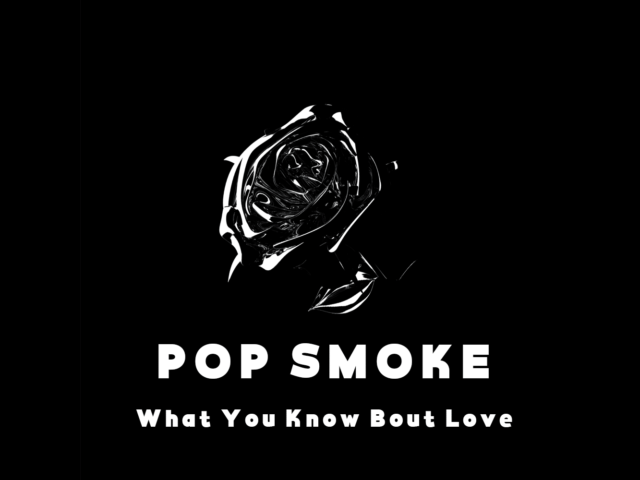 Oltre 2 milioni di visualizzazioni per il videoclip di What you Know bout Love, brano postumo di Pop Smoke