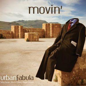 Movin', il nuovo disco firmato Urban Fabula