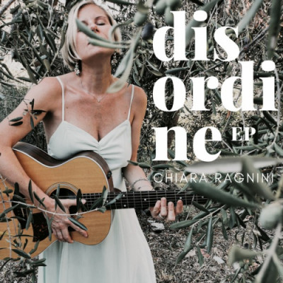 Chiara Ragnini – Disordine ep (Crea Media CRMD2020001) fra memoria creativa ed un posto elegiaco