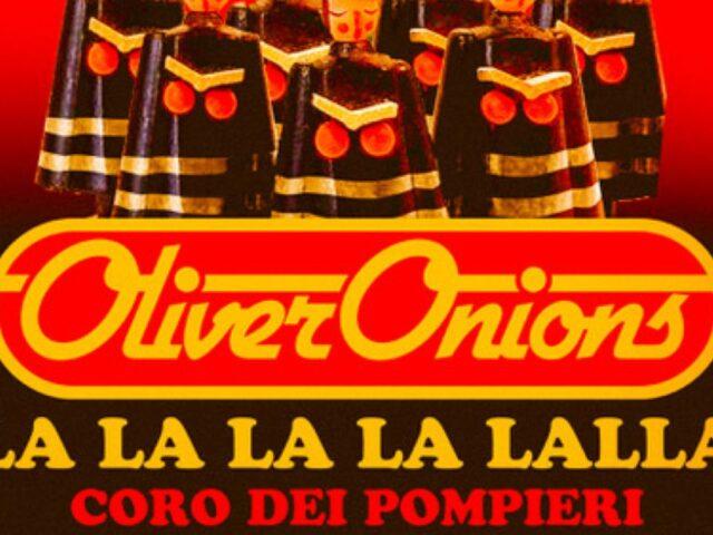 Oliver Onions: nuova versione del Coro dei Pompieri