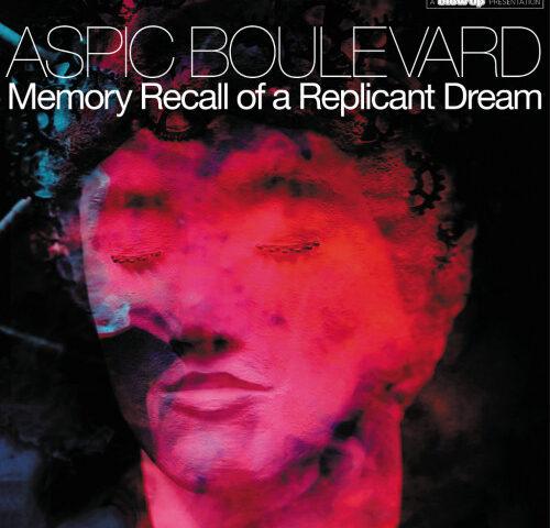 Aspic Boulevard – Memory Recall of a Replicant Dream (Goodfellas)