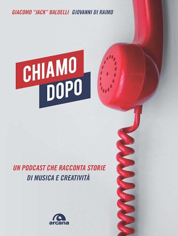 Giacomo Baldelli / Giovanni Di Raimo – Chiamo dopo (Arcana Editore 2020) sul podcast tra New York e l'Italia