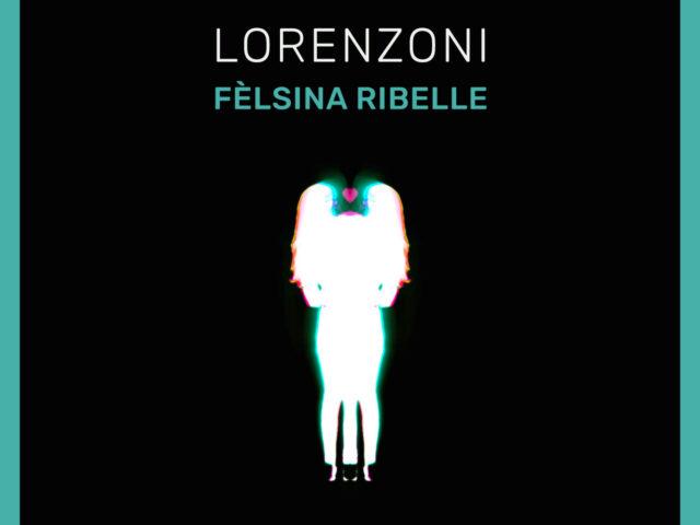 Andrea Lorenzoni – Felsina ribelle