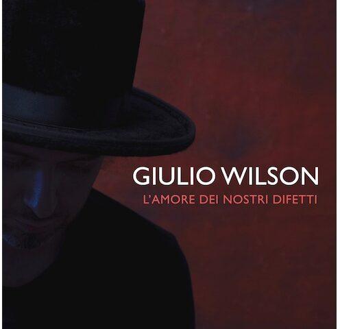 Giulio Wilson canta L'amore dei nostri difetti