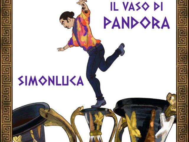 Un messaggio di speranza e di positività: Simonluca pubblica il brano Il Vaso di Pandora