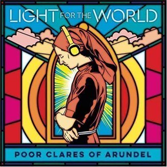 Il successo di Light for the World, album delle Suore Clarisse di Arundel