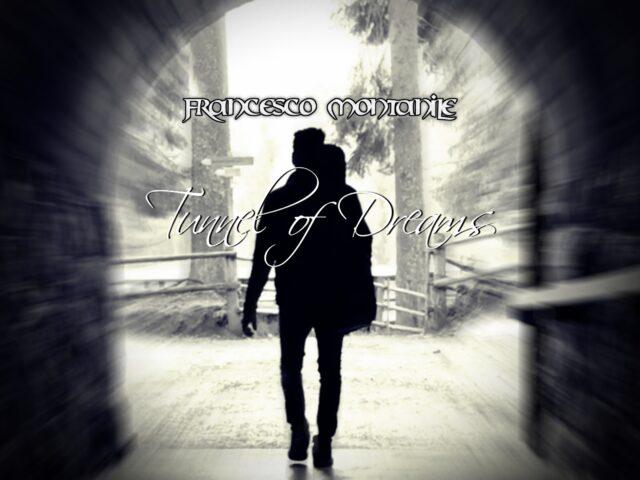 Tunnel of Dreams, secondo album del chitarrista bolzanino/irpino Francesco Montanile