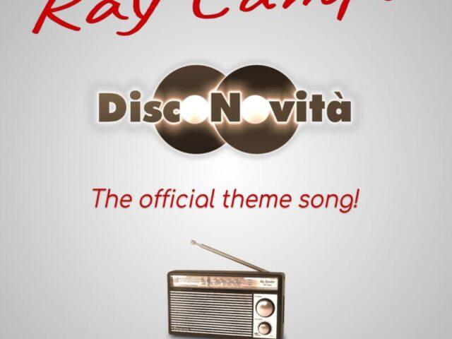Il brano che ti invoglia ad ascoltare la radio? Ray Campa con Disco Novità..