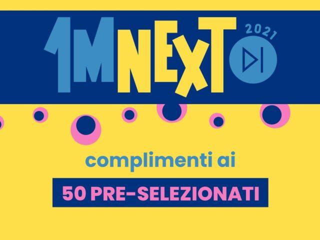 Primo Maggio 2021: ecco i 50 pre-selezionati a 1MNEXT