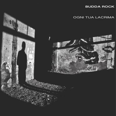 Budda Rock – Ogni tua lacrima