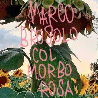 Marco Brosolo – Col morbo rosa