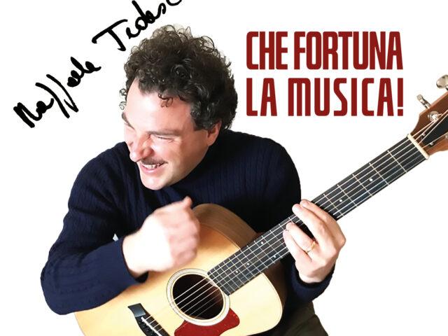 Che Fortuna la Musica!, nuovo album per il cantautore lucano Raffaele Tedesco