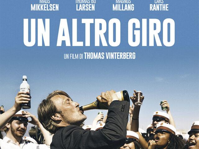 Un altro giro, il film premio Oscar di Vinterberg al cinema con What a Life degli Scarlet Pleasure