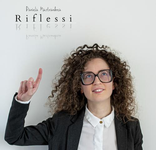 Riflessi è il nuovo singolo della pianista pugliese Daniela Mastrandrea