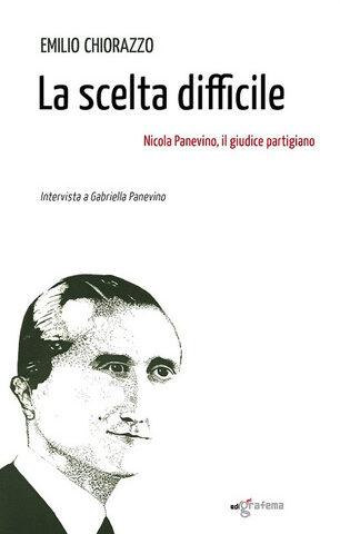 Emilio Chiorazzo – La scelta difficile (Edigrafema 2021) Nicola Panevino, il giudice partigiano