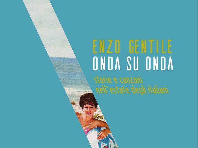 Enzo Gentile – Onda su Onda (Zolfo Editore) il libro per una estate che sta finendo