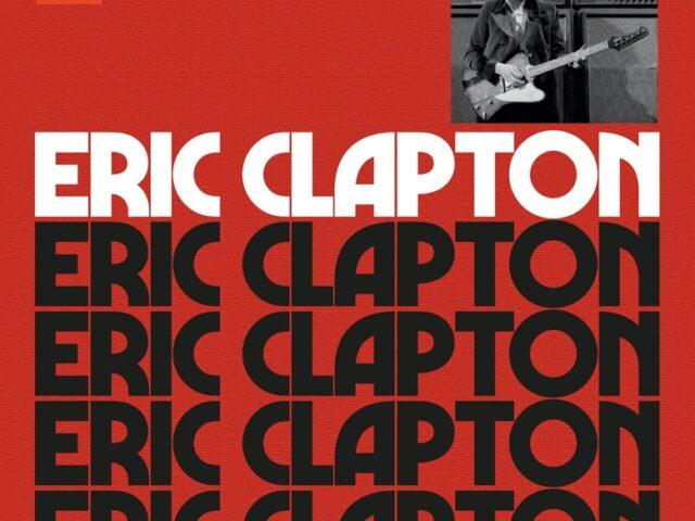 Eric Clapton: arriva l'edizione Deluxe del debutto solista