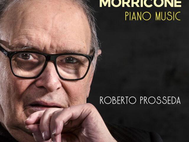 Roberto Prosseda omaggia Ennio Morricone in Piano Music