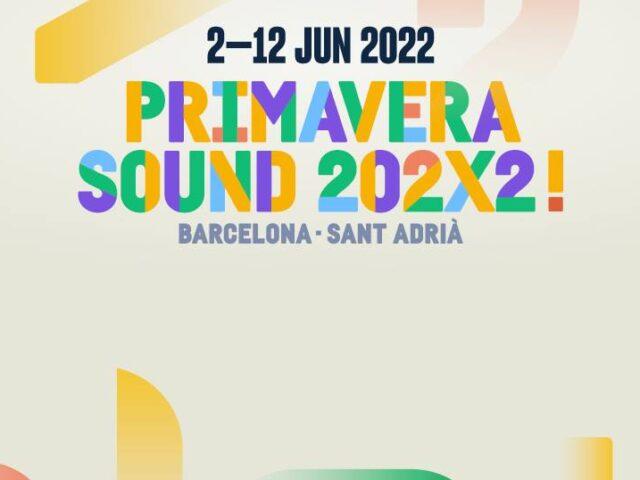20° Primavera Sound a Barcellona e Sant Adrià dal 2 al 12 giugno 2022, la più grande edizione mai vista