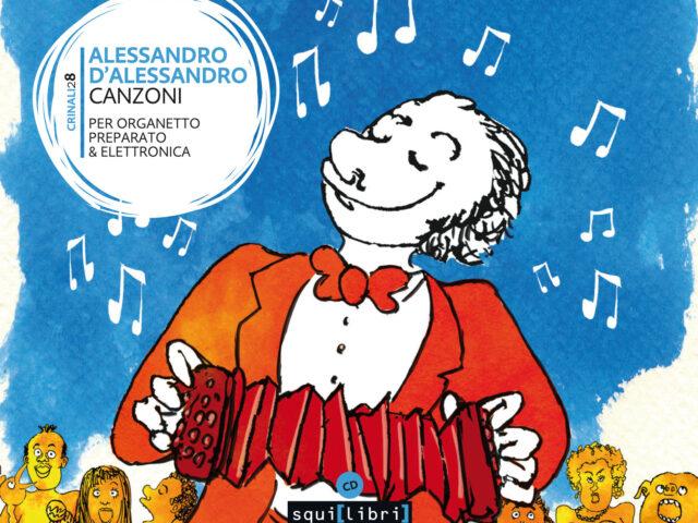 Alessandro D'Alessandro presenta Canzoni il 17 giugno in concerto all'Angelo Mai