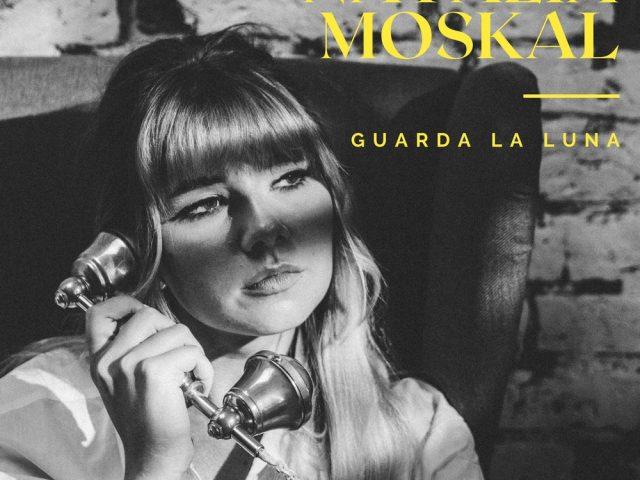 """Natalia Moskal è in radio e in digitale con """"Guarda la luna"""""""