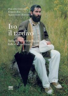Il libro sul film Ivo Il Tardivo (di/con Alessandro Benvenuti) presentato Mercoledì 14 Luglio a Firenze