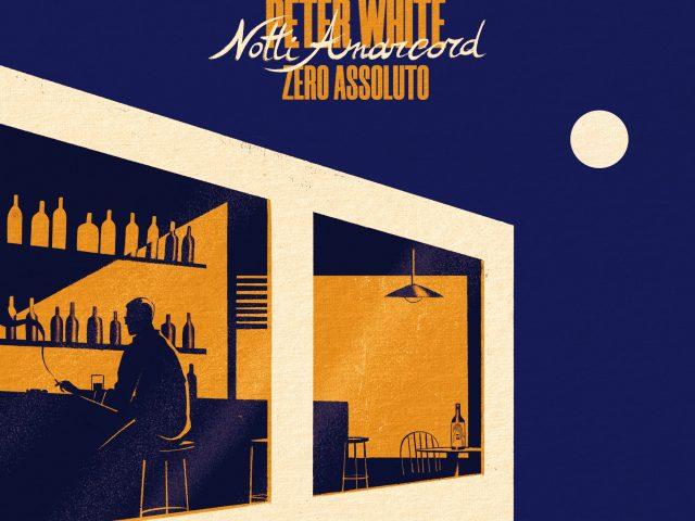 Notti Amarcord, nuovo singolo di Peter White in compagnia degli Zero Assoluto