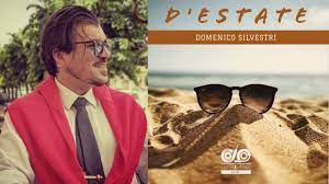 D'Estate – Il nuovo singolo di Domenico Silvestri