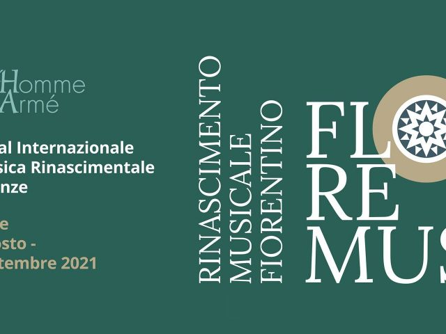L'Homme Armé presenta FloReMus 2021 – Rinascimento Musicale a Firenze