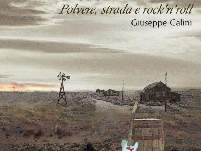 Giuseppe Calini – Polvere, strada e rock'n'roll (Music Force MF 102)